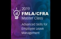California: 2019 FMLA/CFRA Master Class
