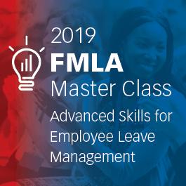 2019 FMLA Master Class: Pennsylvania Advanced Skills for Employee Leave Management