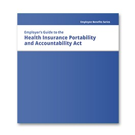 Employer's Guide to the Health Insurance Portability and Accountability Act