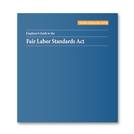 Employer's Guide to the Fair Labor Standards Act