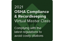2021 OSHA Compliance & Recordkeeping Virtual Master Class