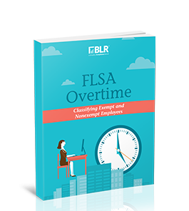 Special Report: FLSA Overtime, Classifying Exempt and Nonexempt Employees, 2019