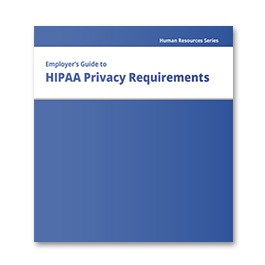 Employer's Guide to HIPAA Privacy Requirements