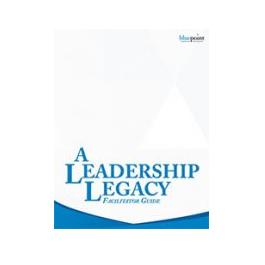 A Leadership Legacy Facilitator Kit