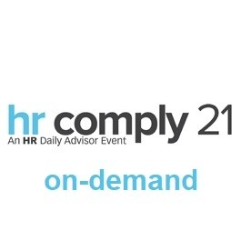 HR Comply Virtual Conference: Overcoming Compliance Challenges in the New Normal - On-Demand
