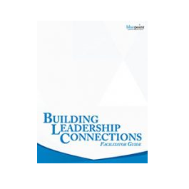 Building Leadership Connections Facilitator Kit