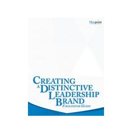 Creating a Distinctive Leadership Brand Facilitator Kit