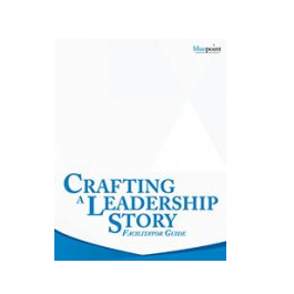 Crafting a Leadership Story Facilitator Ki