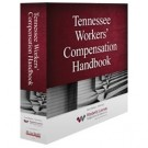 Tennessee Workers' Compensation Handbook, 13th Edition