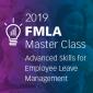 2019 FMLA Master Class: Kansas   Advanced Skills for Employee Leave Management