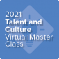 2021 Talent and Culture Virtual Master Class: Diversity, Equity, and Inclusion Strategies for Effective Organizational Change - On-Demand
