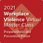 2021 Workplace Violence Virtual Master Class: Preparing and Prevention - On-Demand